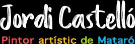 Jordi Castelló – Pintor artístic de Mataró